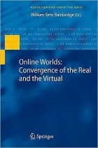Online Worlds: Convergence of the Real and the Virtual (Human-Computer Interaction Series)