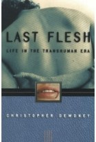 Last Flesh: Life in the Transhuman Era