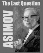 Asimov The Last Question