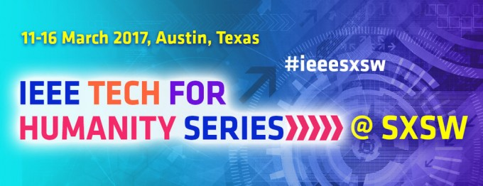 IEEE+Tech+for+Humanity+Series+at+SXSW