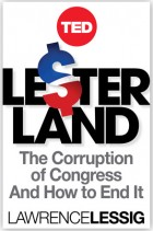 Lesterland The Corruption of Congress and How to End It