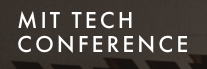 MIT TECH CONFERENCE