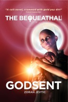 THE bequeathal godsent