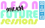 Wired - Neon Future Sessions - promo - one