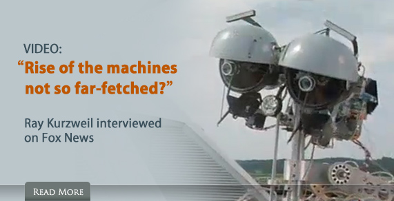 Video: 'Rise of the machines not so far-fetched?' Ray Kurzweil interviewed on Fox News