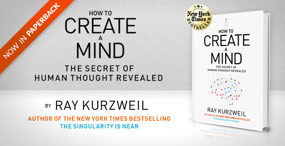 How to Create a Mind. Now in Paperback.