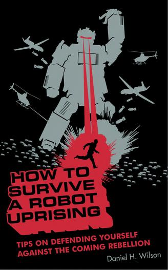 how_to_survive_a_robot_uprising