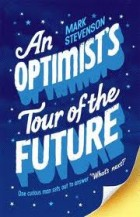 An Optimist's Tour of the Future book cover