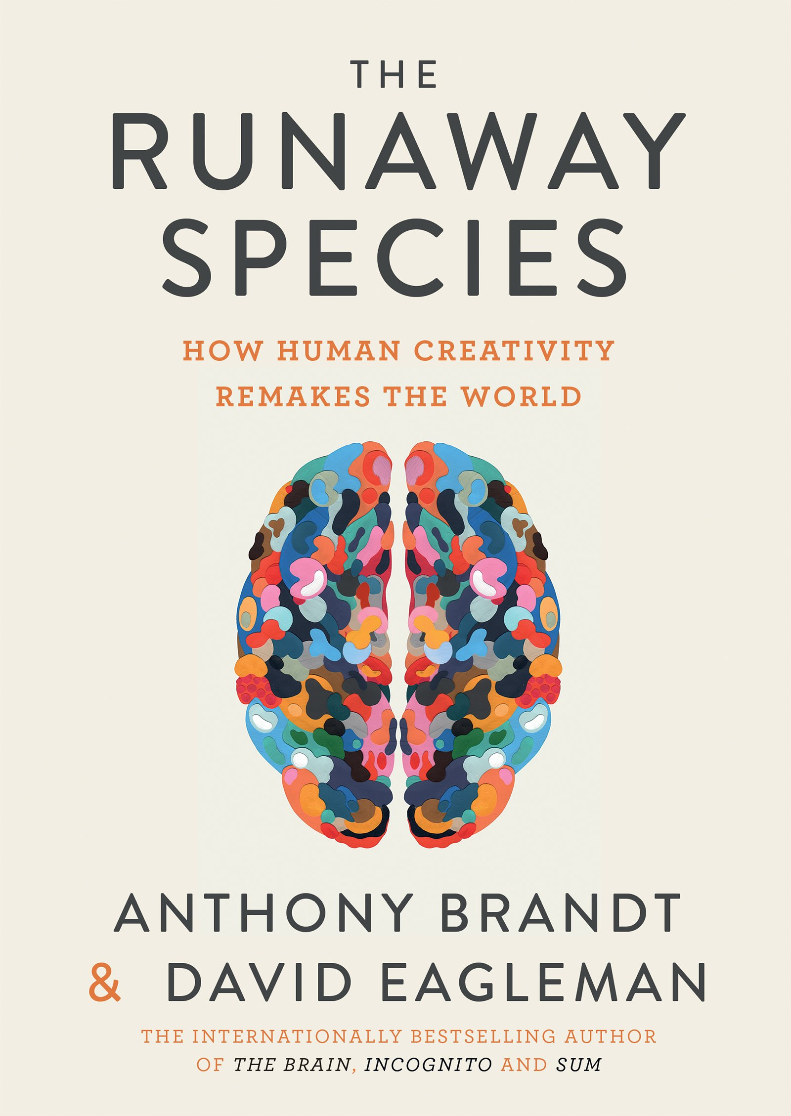 The Runaway Species: How human creativity remakes the ...