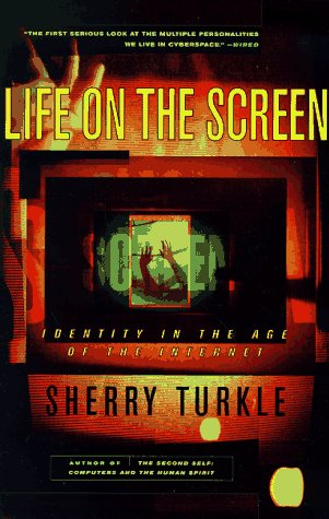 Life on the Screen : Identity in the Age of the Internet