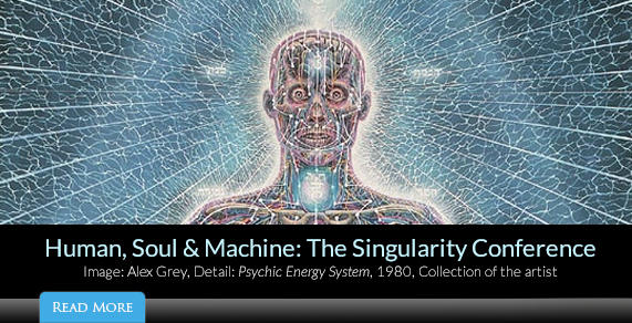 Human, Soul & Machine: The Singularity Conference.