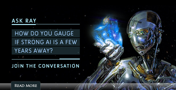 Ask Ray: How do you gauge if strong AI is a few years away? Join the conversation.