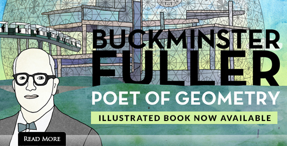 Buckminster Fuller. Poet of Geometry. Illustrated book now available.