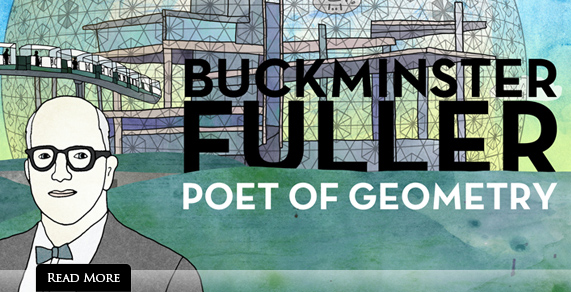 Buckminster Fuller. Poet of Geometry.