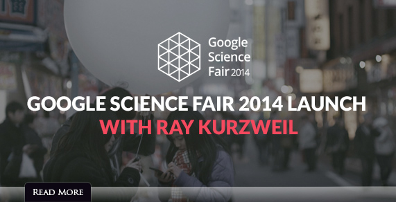 Google Science Fair 2014 launch with Ray Kurzweil.