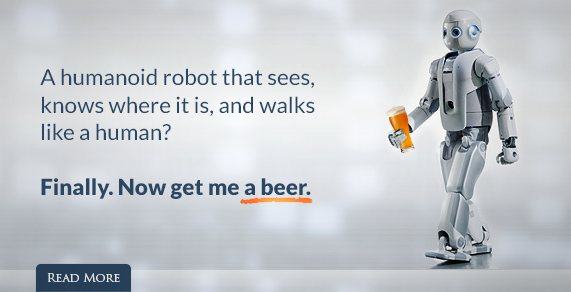A humanoid robot that sees, knows where it is, and walks like a human?