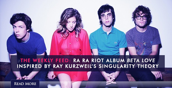 The weekly feed: Ra Ra Riot Album Beta Love inspired by Ray Kurzweil's singularity theory