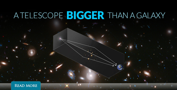 A telescope bigger than a galaxy