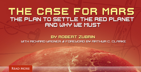 The Case for Mars. The Plan to Settle the Red Planet and Why We Must. By Robert Zubrin.