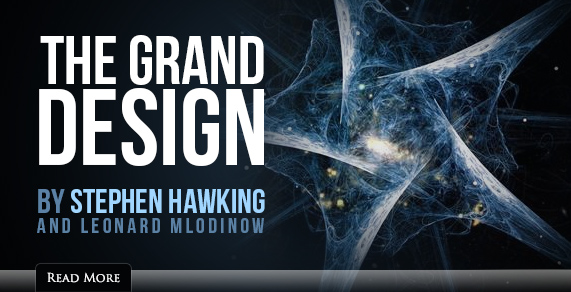The Grand Design by Stephen Hawking and Leonard Mlodinow.