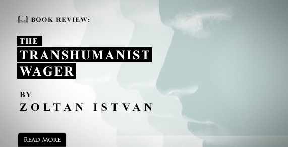 The Transhumanist Wager. Book by Zoltan Istvan.