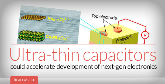 Ultra-thin capacitors could accelerate development of next-gen electronics.