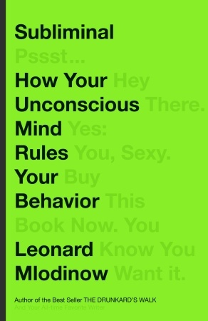 Subliminal: How Your Unconscious Mind Rules Your Behavior (2012) -epub