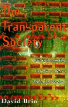 The Transparent Society: Will Technology Force Us to Choose Between Privacy and Freedom?