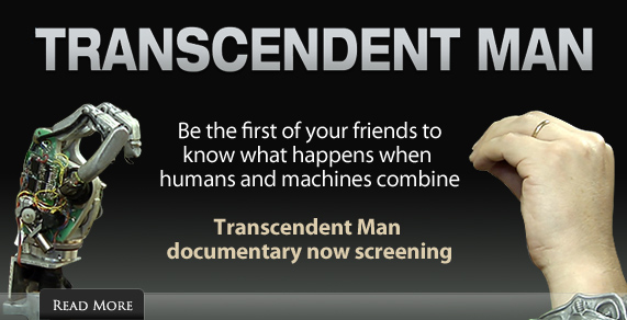 Transcendent Man. Be the first of your friends to know what happens when men and machines combine.